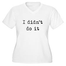 I Didn't Do It T-Shirt