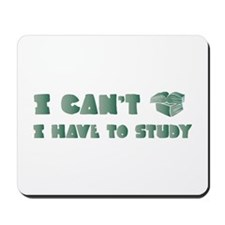Have to Study Mousepad