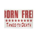 born free taxed to death t-sh Rectangle Magnet