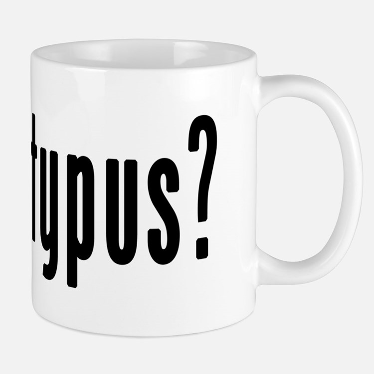 GOT PLATYPUS Mug