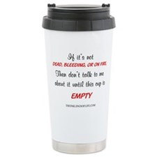 Dead, Bleeding, or On Fire Travel Mug