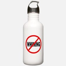 """""""No Whining"""" Water Bottle"""