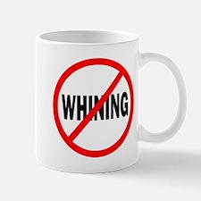 """""""No Whining"""" Mug"""
