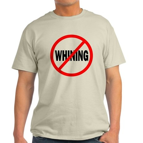 """No Whining"" Light T-Shirt"