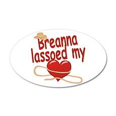 Breanna Lassoed My Heart 22x14 Oval Wall Peel