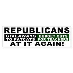 Republicans Cut Teachers Bumper Bumper Sticker