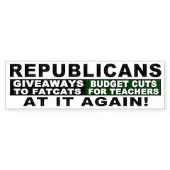 Republicans Cut Teachers Bumper Bumper Sticker