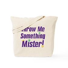 """Throw me something"" Tote Bag"