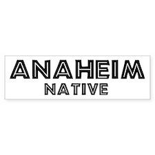 Anaheim Native Bumper Bumper Sticker