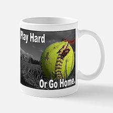 PLAY HARD OR GO HOME Mug