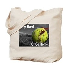 PLAY HARD OR GO HOME Tote Bag