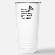 Motocross Because... Stainless Steel Travel Mug