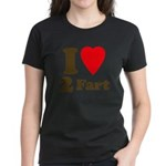 I love farting Women's Dark T-Shirt
