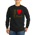 I love farting Long Sleeve Dark T-Shirt