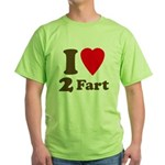 I love farting Green T-Shirt