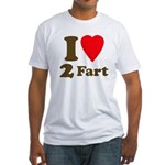 I love farting Fitted T-Shirt