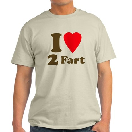 I love farting Light T-Shirt