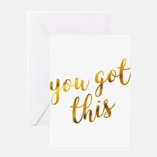 You got this inspiration quote gold Greeting Cards