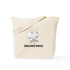 Challenge Denied Tote Bag
