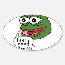 Feels Good Man Sticker (Oval)