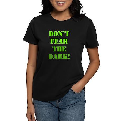 Don't Fear the Dark! 2 Women's Dark T-Shirt