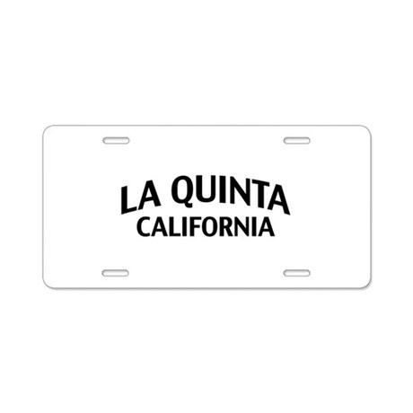 La Quinta California Aluminum License Plate
