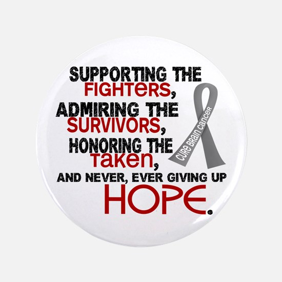 """© Supporting Admiring 3.2 Brain Cancer 3.5"""" Button"""