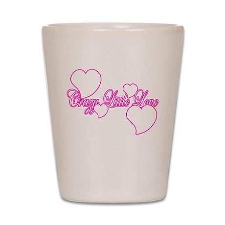 Crazy little love Pink Shot Glass