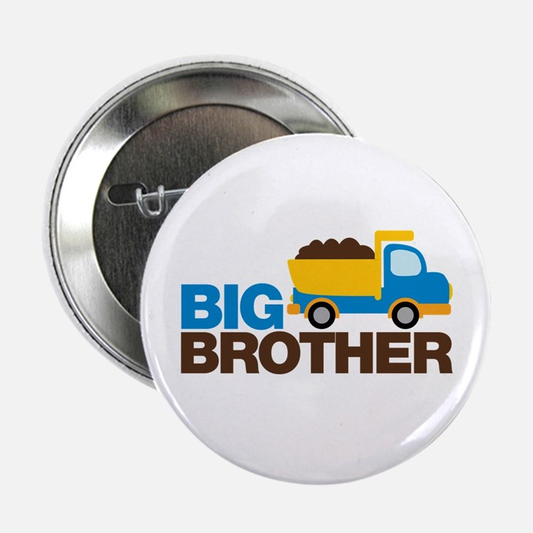 "Dump Truck Big Brother 2.25"" Button"