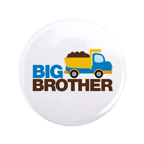 "Dump Truck Big Brother 3.5"" Button"