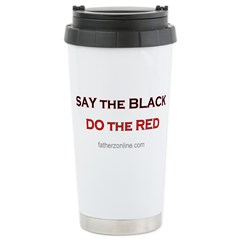 Say The Black Do The Red Travel Mug