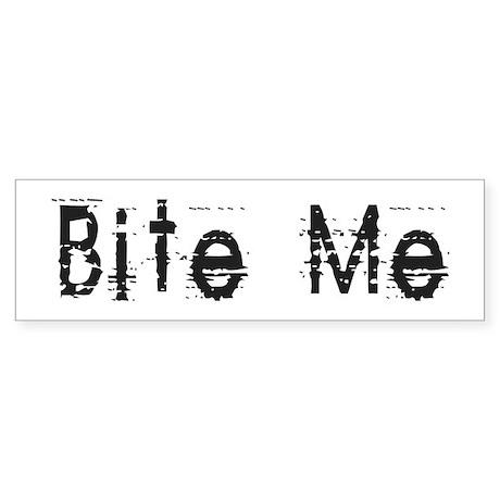Bite Me Design Bumper Sticker