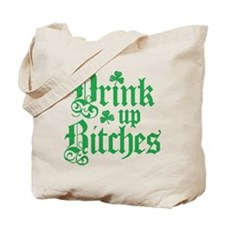 Drink Up Bitches Funny Irish Tote Bag
