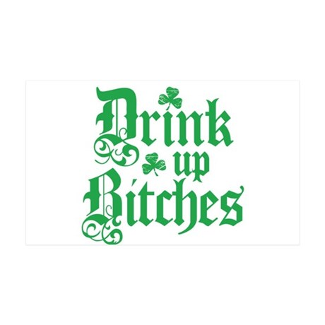 Drink Up Bitches Funny Irish 38.5 x 24.5 Wall Peel