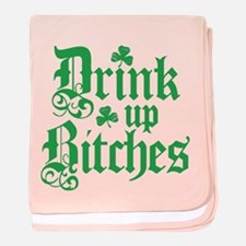 Drink Up Bitches Funny Irish baby blanket