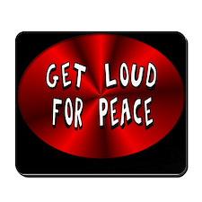 Get Loud For Peace Mousepad