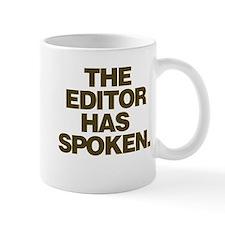 Editor Has Spoken Small Mug