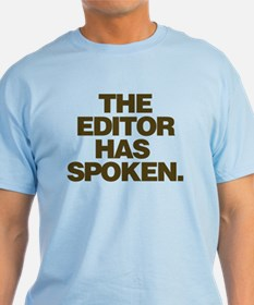 Editor Has Spoken T-Shirt