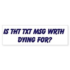 TXT MSG DRIVING Bumper Sticker
