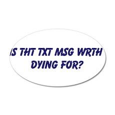 TXT MSG DRIVING 22x14 Oval Wall Peel