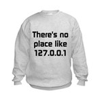 No Place Like 127.0.0.1 Kids Sweatshirt