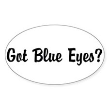 Got blue eyes? Decal