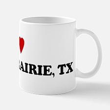 I Love Grand Prairie Mug