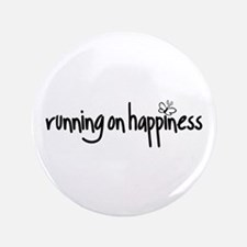 "running on happiness 3.5"" Button"