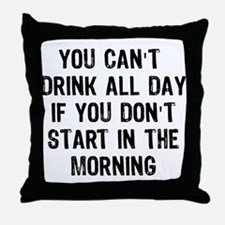 Drink All Day Throw Pillow