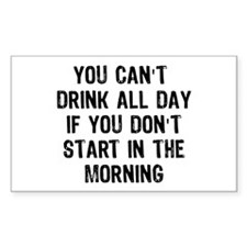 Drink All Day Decal