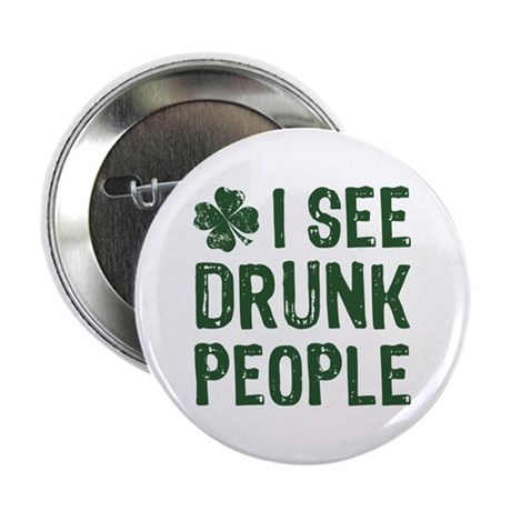 """I See Drunk People 2.25"""" Button"""
