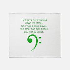 Bass player joke Throw Blanket