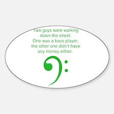 Bass player joke Sticker (Oval)