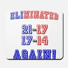 Eliminated Again! Mousepad